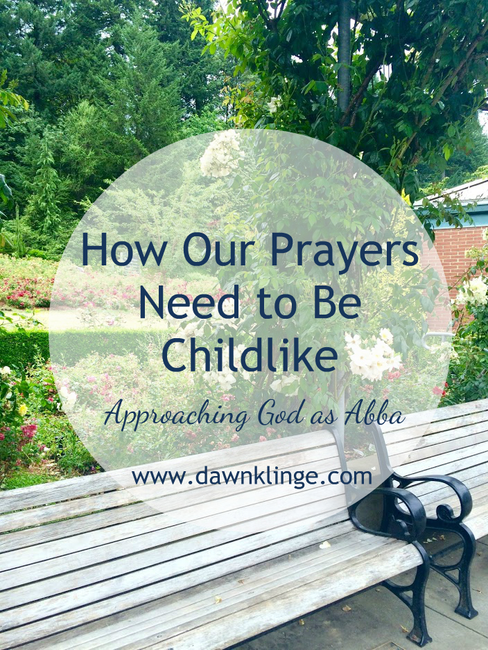 How Our Prayers Need to Be Childlike