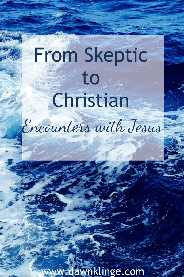 From Skeptic to Christian, Encounters with Jesus