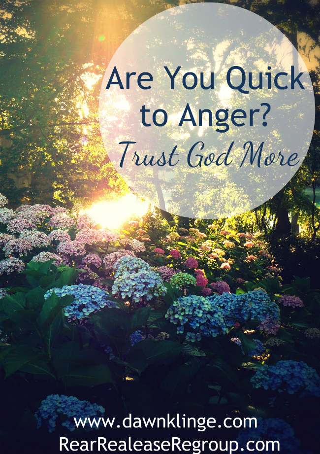 Quick to Anger?  Trust God More