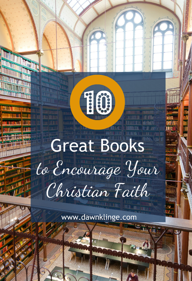 10 great books to encourage your Christian faith