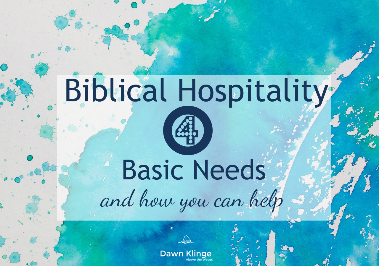 Biblical Hospitality: 4 Basic Needs (and how you can help)