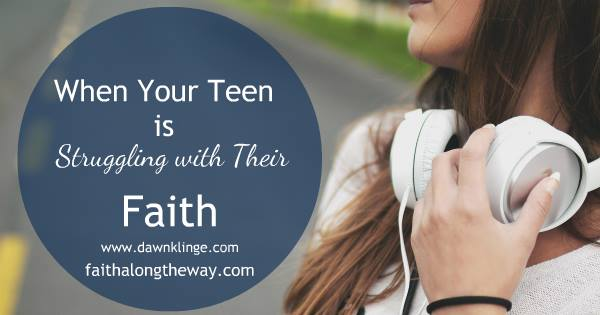 when your teen is struggling with their faith