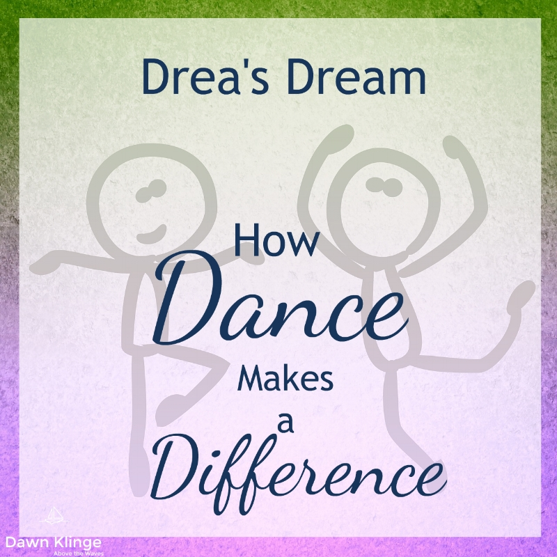Drea's Dream:  How Dance Makes a Difference