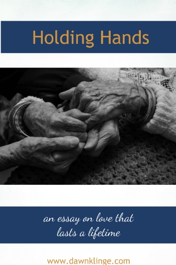 Holding Hands:  Love that Lasts a Lifetime