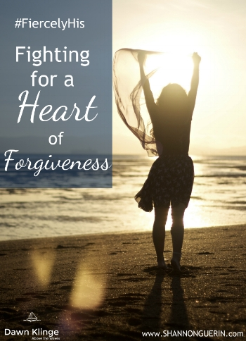 Fiercely His:  fighting for a heart of forgiveness
