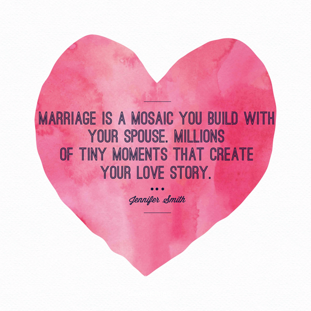 Marriage is a mosaic you build with your spouse