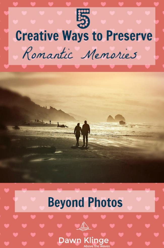 5 Creative Ways to Preserve Romantic Memories