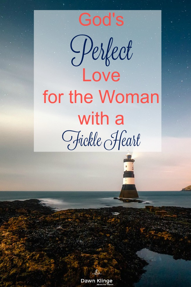 Gods Perfect Love Fickle Heart