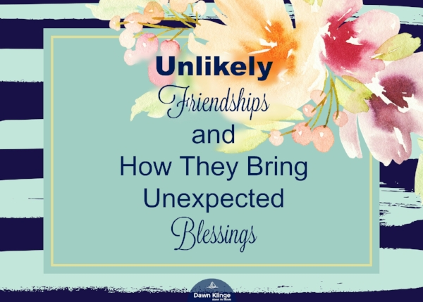 Unlikely Friendships and Unexpected Blessings