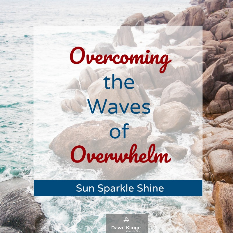 Overcoming the Waves of Overwhelm