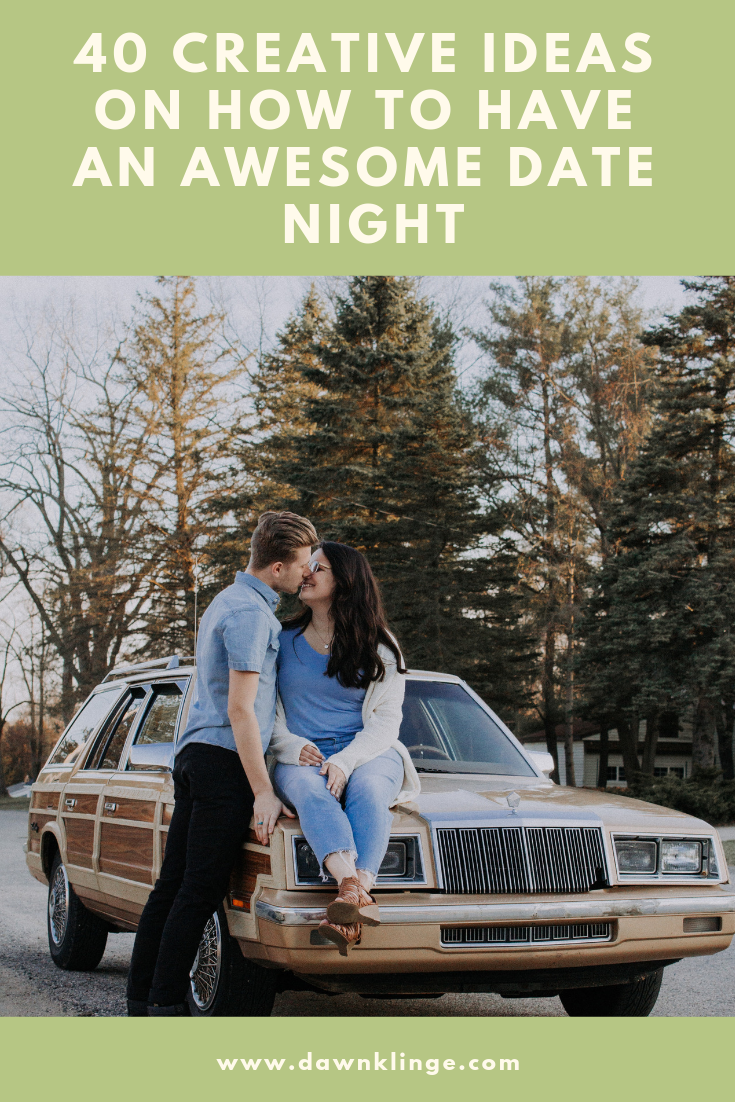 40 Creative Ideas on how to have an awesome date night | Above the Waves || #datenight #marriage