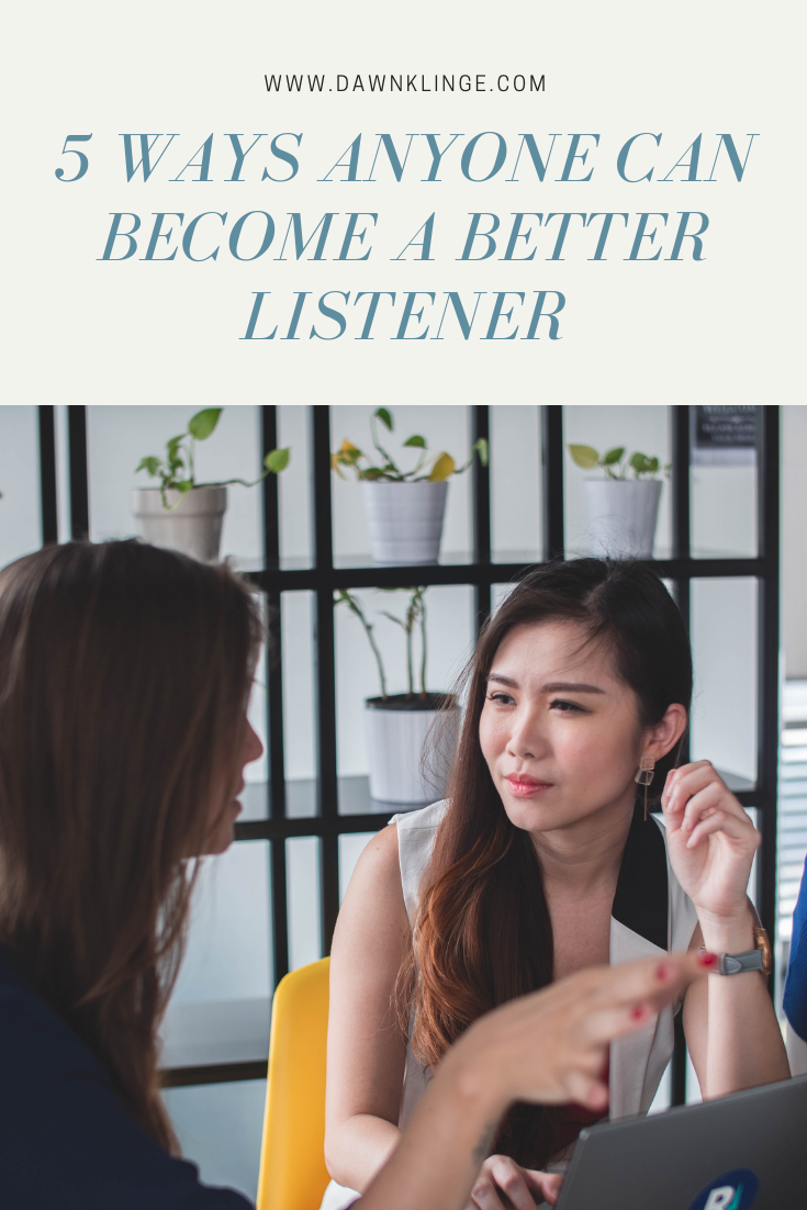5 Ways Anyone Can Become a Better Listener.png