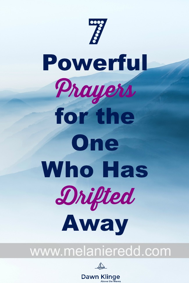Seven powerful prayers to pray for a loved one who has drifted away from their faith | Above the Waves || #prayer #howtopray #faith