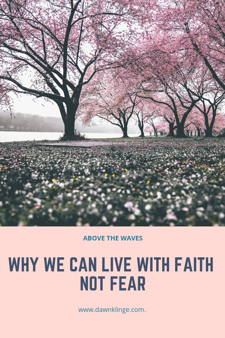 Why we can live with faith and not fear because of Jesus | Above the Waves || #faith #faithoverfear #christianliving