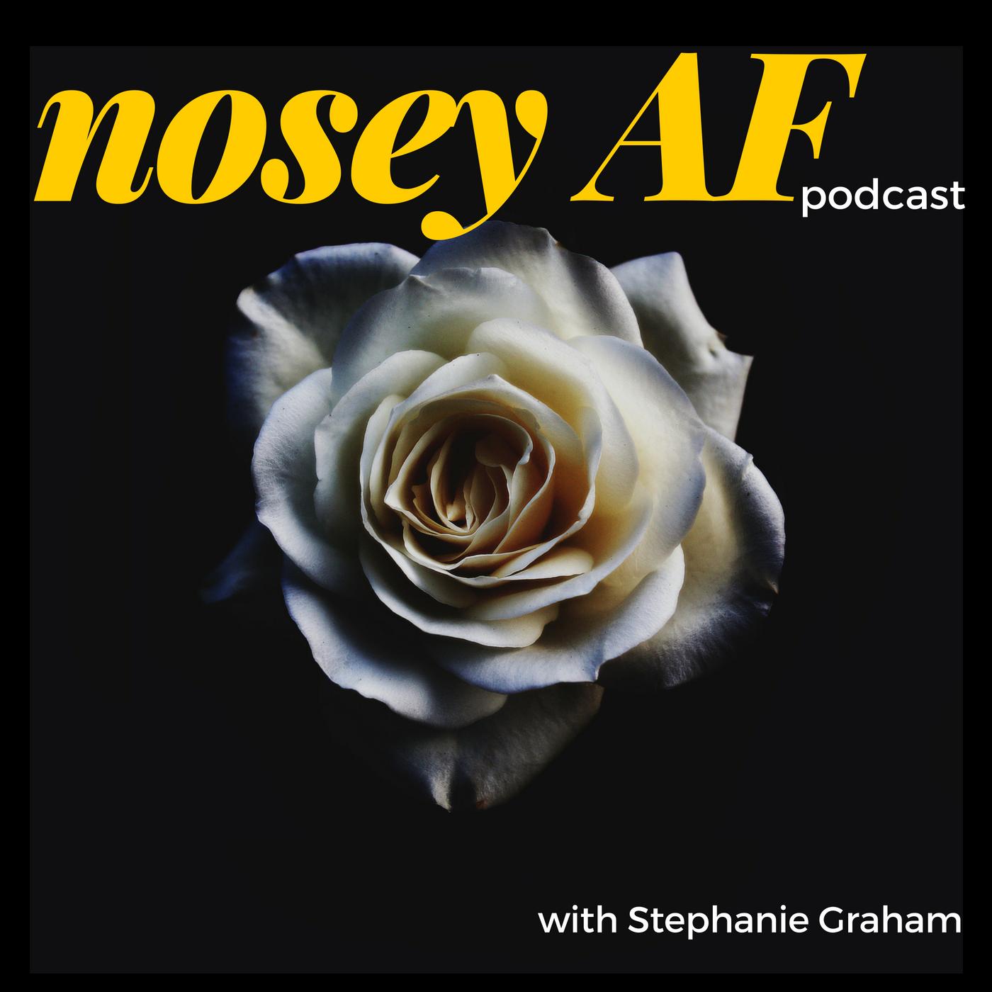Episode 16 Nosey AF