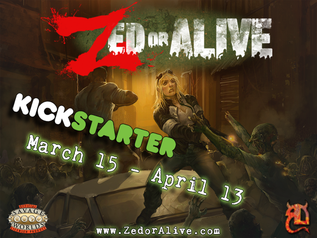 Zed or Alive Kickstarter March 15-April 13!!
