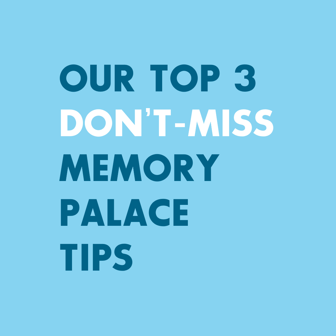 Mullen Memory's top three don't miss memory palace tips