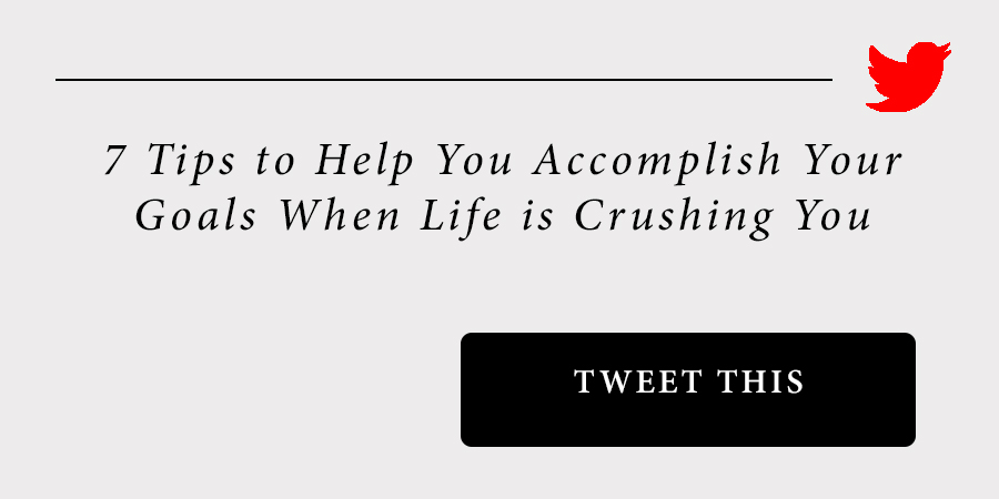 sam-c-perry-how-to-accomplish-your-goals-when-life-is-crushing-you-tweet.jpg