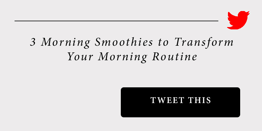 3-morning-smoothies-to-transform-your-morning-routine-click-to-tweet.jpg