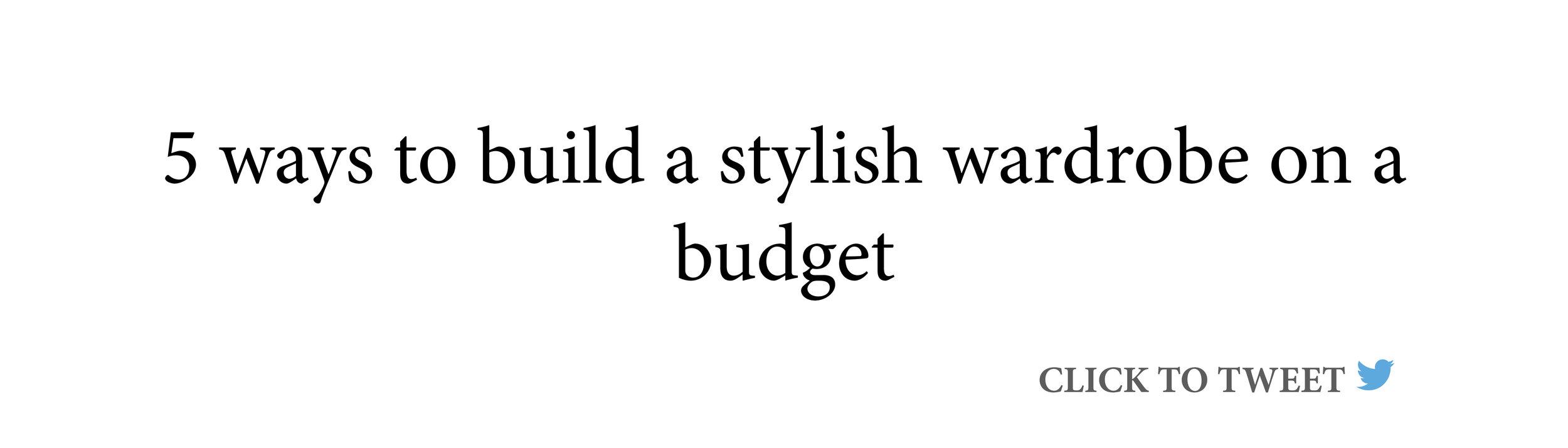 5-ways-to-build-a-wardrobe-on-a-budget-tweet.jpg