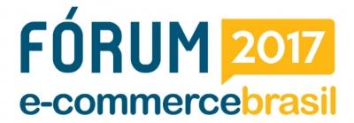 Fórum E-commerce Brasil 2017
