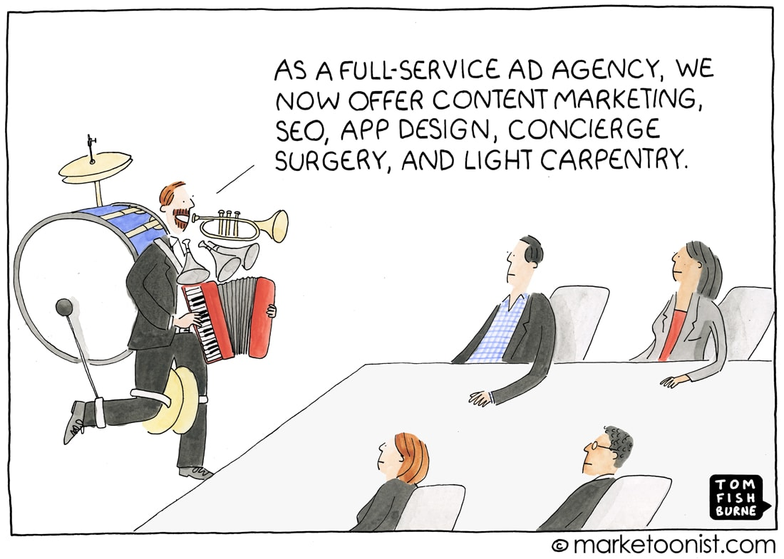 Marketing agencies pretend to be full-service entities when they really only specialize in a number of capabilities.