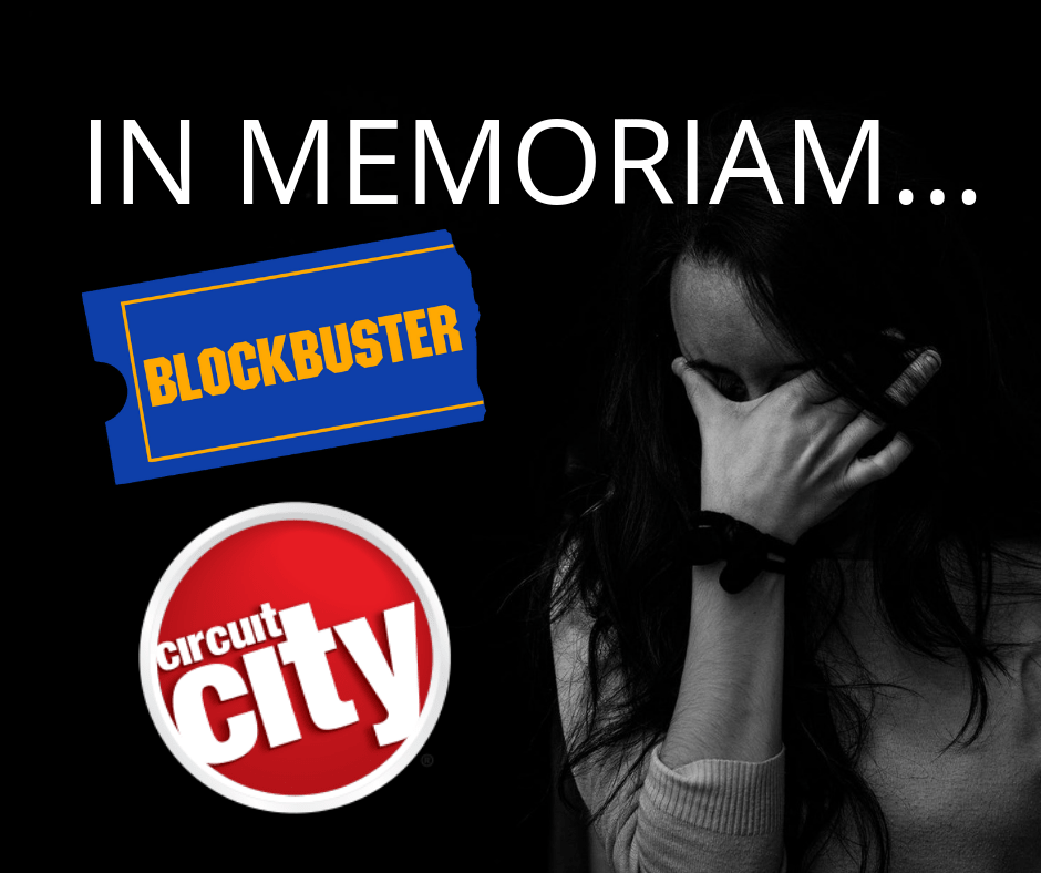 Blockbuster and Circuit City are examples of brands who are fading or have faded out of existence.
