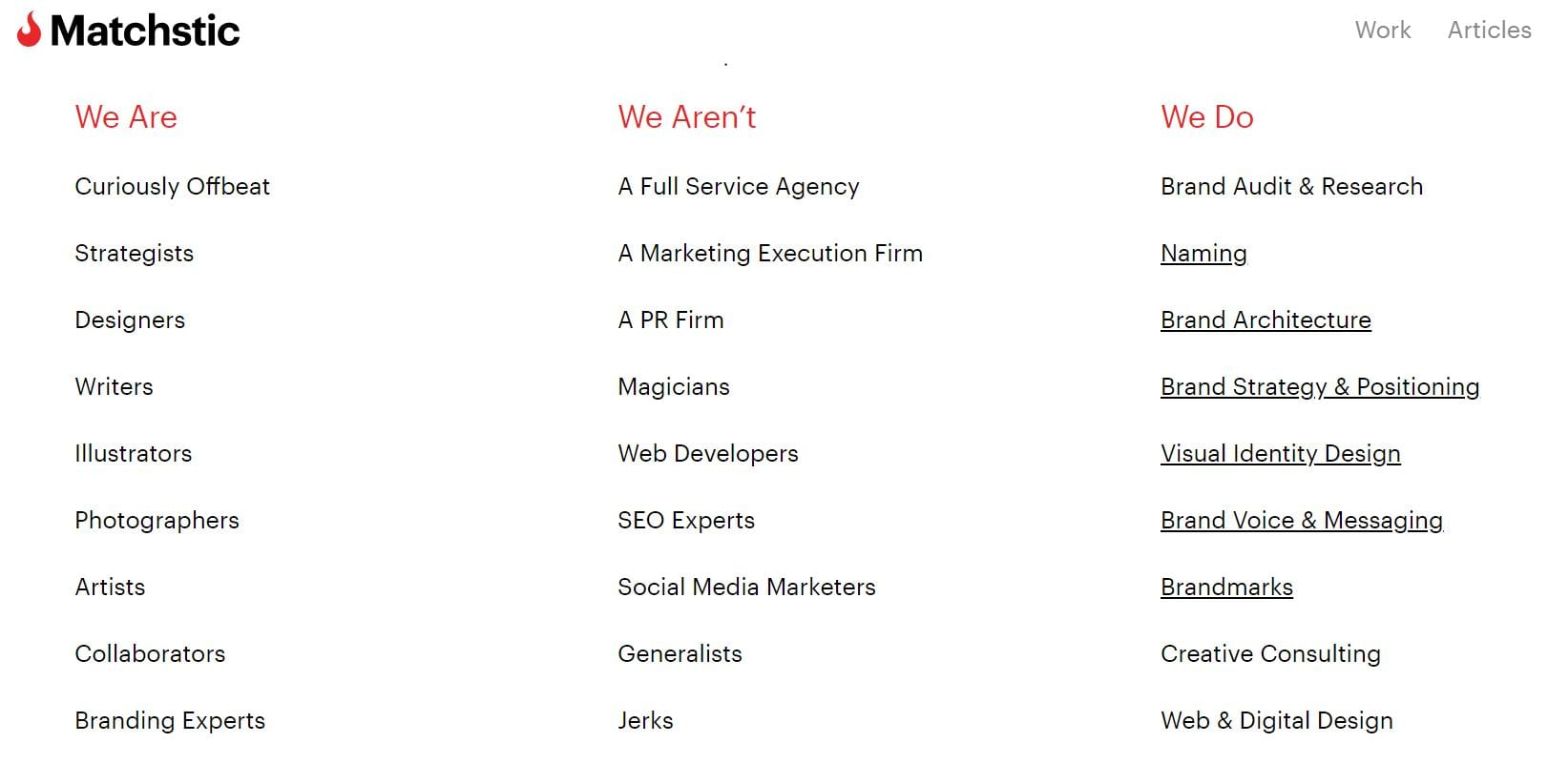 Here is an example of an agency that does an excellent job of making it clear who they are and what they do while showing a little of their personality.