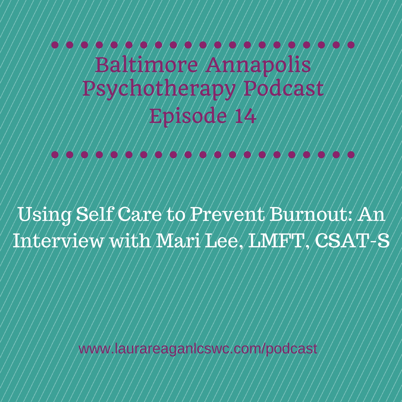 CLICK ON THE IMAGE TO LISTEN TO THE PODCAST EPISODE WITH MARI LEE, LMFT, CSAT-S!