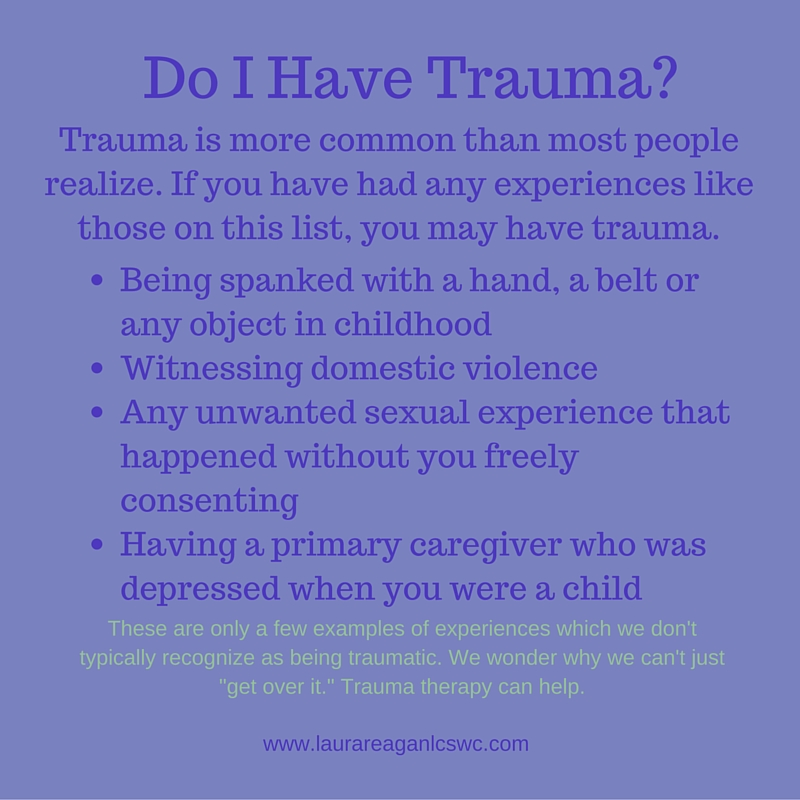 Do I have trauma?