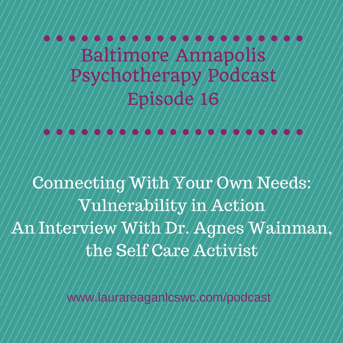 CLICK ON THE IMAGE TO LISTEN TO PODCAST EPISODE #16 WITH DR. AGNES WAINMAN