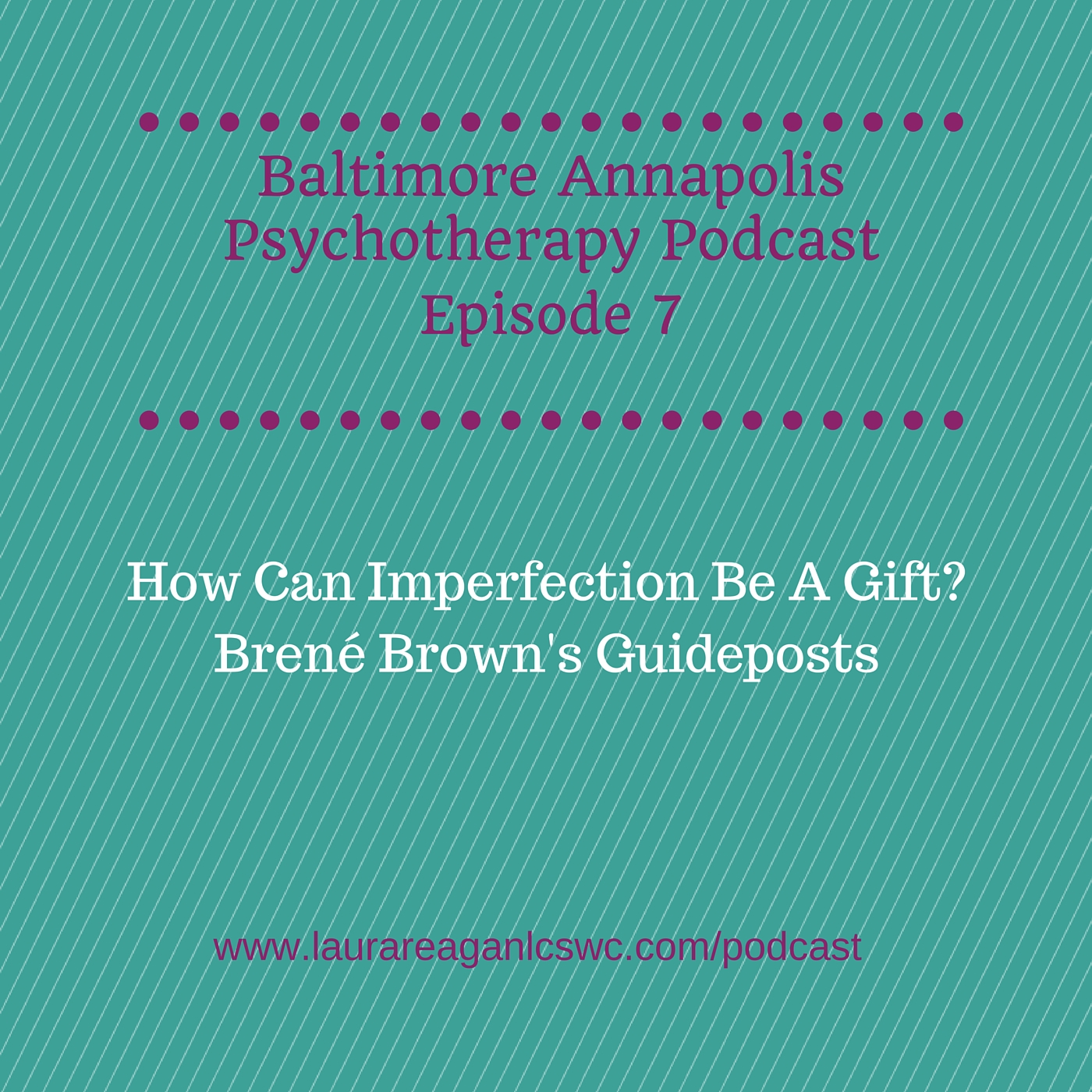 CLICK ON THE IMAGE TO LISTEN TO THE PODCAST EPISODE ON BRENE BROWN'S GUIDEPOSTS FOR WHOLEHEARTED LIVING!