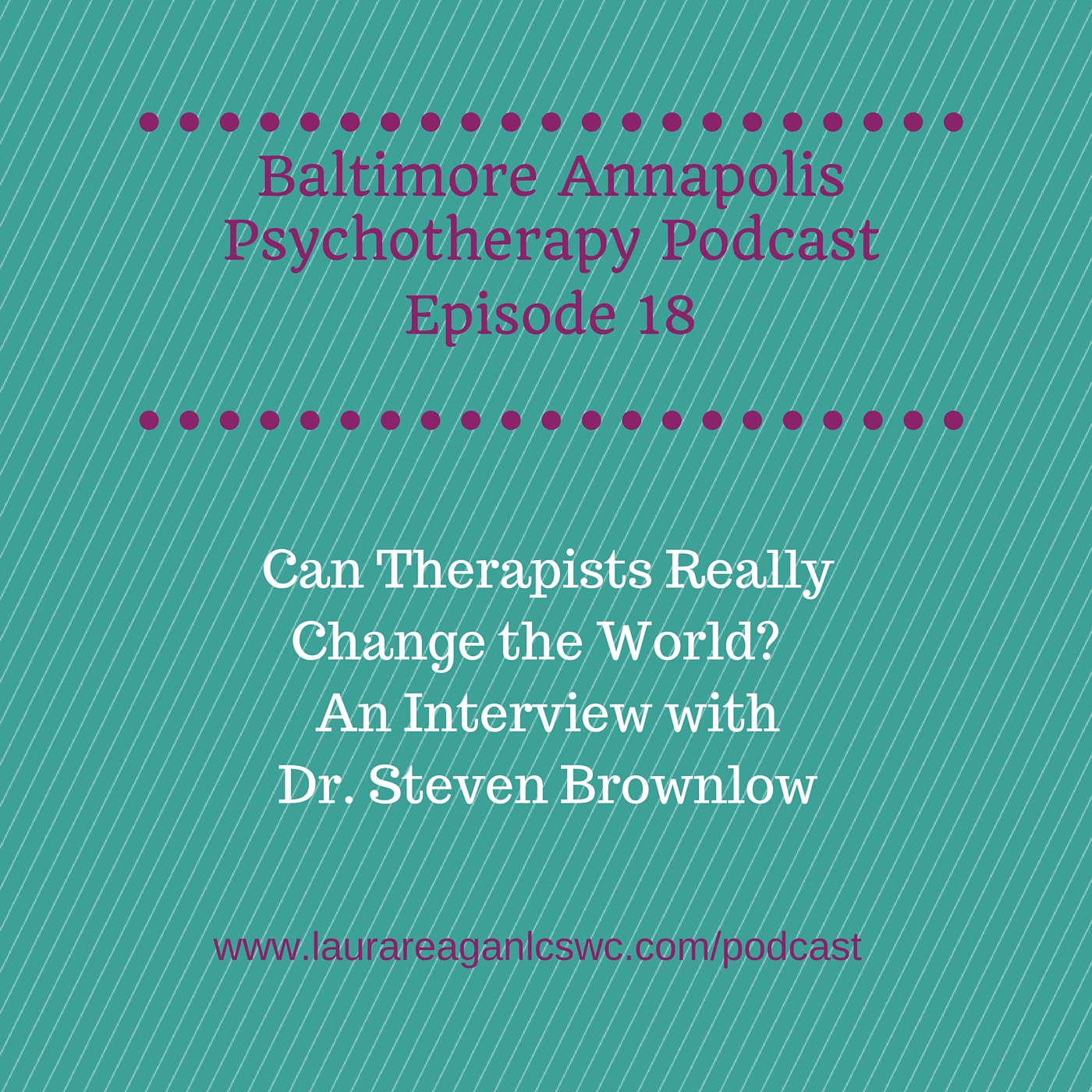 CLICK ON THE IMAGE ABOVE TO LISTEN TO MY PODCAST INTERVIEW WITH DR. STEVEN BROWNLOW!