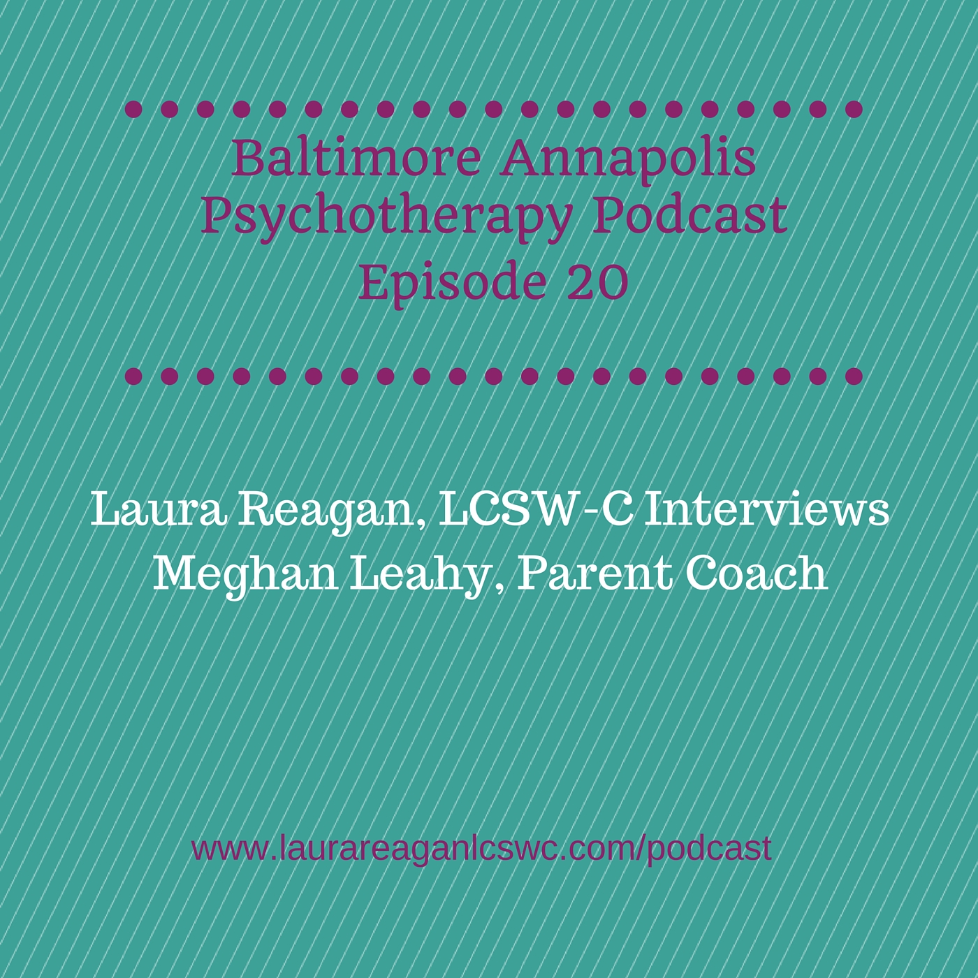 CLICK HERE TO LISTEN TO PODCAST EPISODE 20 OF THE BALTIMORE ANNAPOLIS PSYCHOTHERAPY PODCAST!