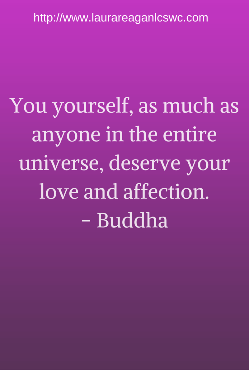 You deserve your love and affection Buddha