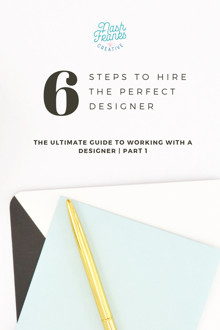 The ultimate guide to working with a graphic designer part 1: hiring the right designer. 6 Steps to hiring the perfect designer for your project