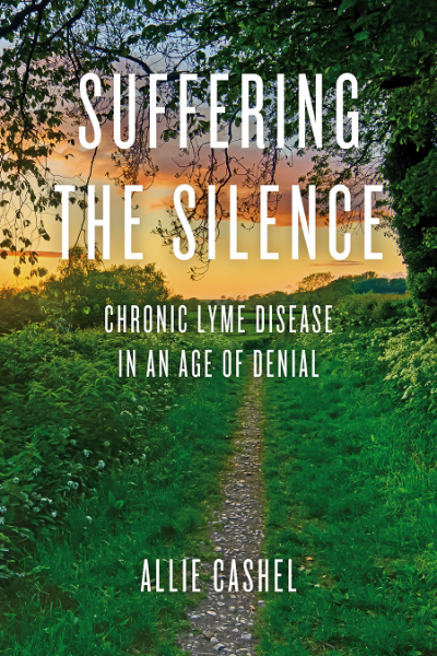 Allie Cashel's debut book, Suffering the Silence: Chronic Lyme Disease in an Age of Denial (photo courtesy of Erica Lupinacci)