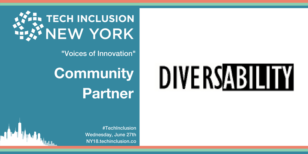 "image description: rectangular graphic. On the left, white text on a turquoise background: Tech Inclusion New York. Underneath, ""Voices of Innovation"". Underneath, ""Community Partner"". At the bottom, "" #TechInclusion "", ""Wednesday, June 27th"", ""NY18.techinclusion.co"". On the right, the Diversability logo in black."