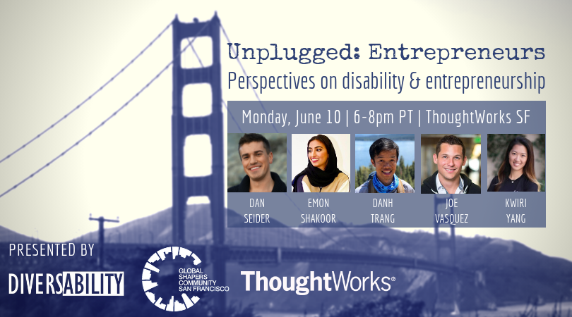 "Rectangle marketing graphic of the Golden Gate Bridge in blue tones. In blue text, ""Unplugged: Entrepreneurs"". Below, ""Perspectives on disability & entrepreneurship"". Below, in a blue shaded box, ""Monday, June 10 
