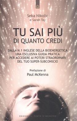 """ITALIAN TRANSLATION:  """"Tu sai più di quanto credi"""""""