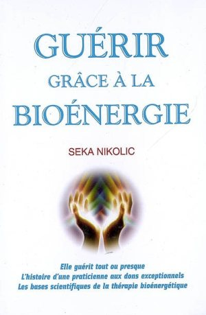 FRENCH TRANSLATION:  Guerir Grace Bioenergie