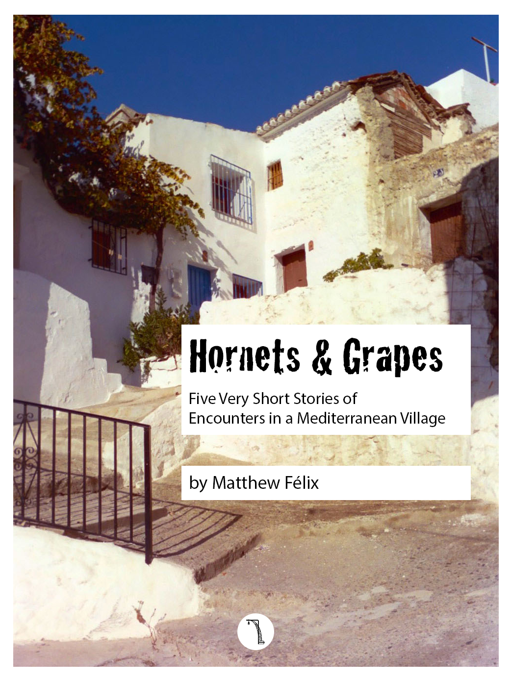 "Photo for cover for author Mathew Felix's ""Hornets and Grapes"", free travel short stories about humorous experiences living in a Spanish village."