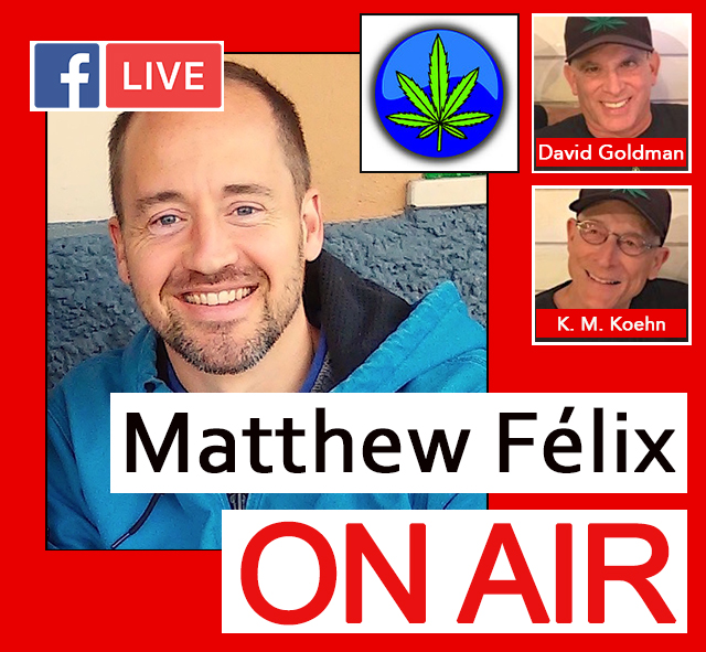 """""""Matthew Felix on Air"""" video podcast: Author Matthew Félix talks with cannabis activists David Goldman and Kenneth Michael Koehn talk about the past, present, and future of pot, from medical marijuana to legalization of recreational pot to current cannabis-related issues."""
