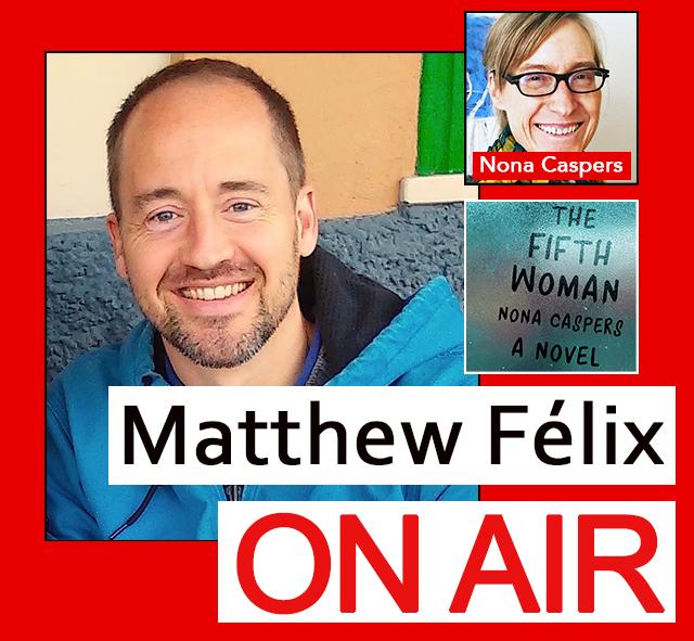 """Matthew Felix on Air"" video podcast: Author Matthew Félix talks with author Nona Caspers."