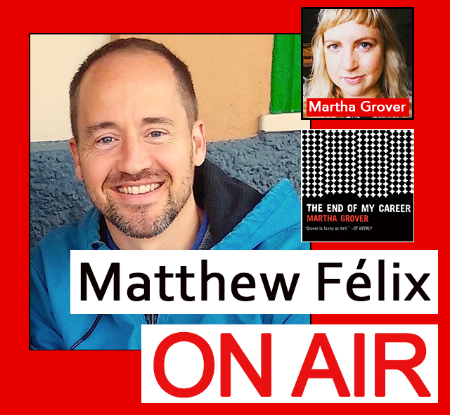 """Matthew Felix on Air"" video podcast: Author Matthew Félix talks with author Martha Grover."