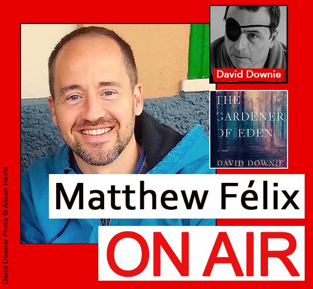 Matthew Félix on Air: Author David Downie.