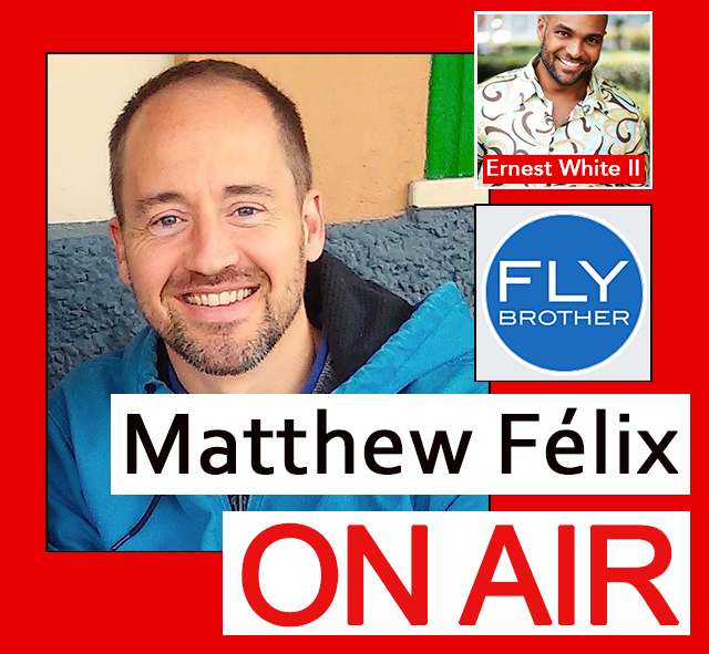 """Matthew Felix on Air"" Video Podcast episode: TAKING OFF SOON ON PBS! ✈️ (Part 1 of 2)  Ernest White II is host of the upcoming PBS travel show Fly Brother. In this first of two episodes, we discussed his recent experience at the Cannes Film Festival, his love of travel and how it led to Fly Brother, and the challenges and advantages of independently producing a TV show."