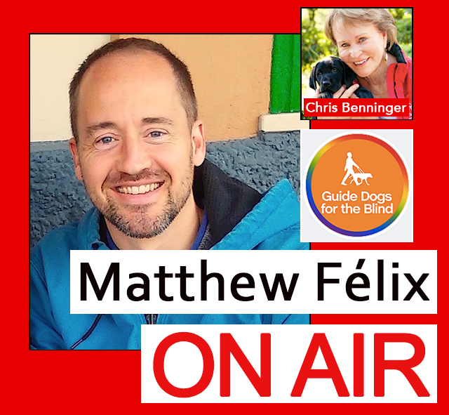 """""""Matthew Felix on Air Video Podcast"""" episode 32: Guide Dogs for the Blind: CEO Chris Benninger talks raising and training puppies, empowering the visually impaired, adoption, and how you can help"""
