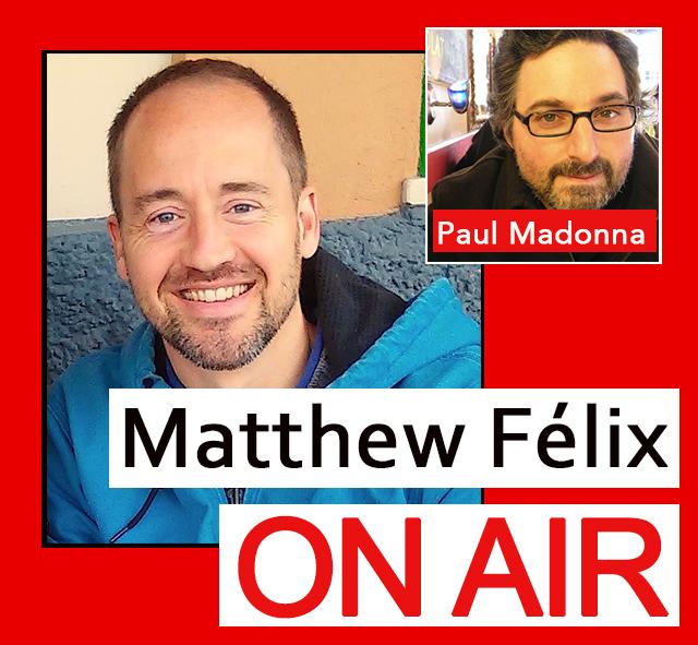 """Matthew Félix on Air"" video podcast with award-winning artist and writer Paul Madonna"