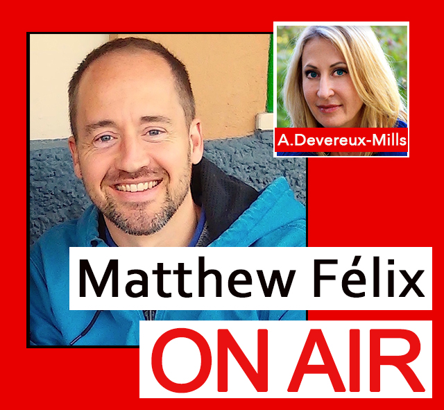 """Matthew Félix on Air"" video podcast with Anne Devereux-Mills, founder of Parlay House"